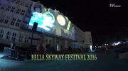 Bella Skyway Festiwal 2016